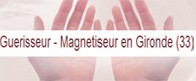 Guerisseur - Magnetisseur en Gironde (33)
